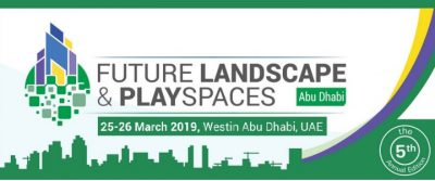 FUTURE LANDSCAPE & PLAYSPACES ABU DHABI 2019 CONFERENCE