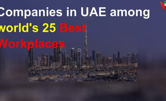 Companies in UAE among world's 25 best workplaces